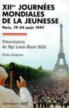 XIIèmes journées mondiales de la jeunesse ; Paris, 19-24 août 1997