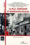 La Ville : Agregation Et Segregation Sociales