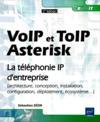 VoIP et ToIP ; Asterisk ; la téléphonie IP d'entreprise (2e édition)