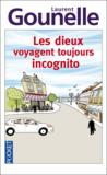 Livres - Les dieux voyagent toujours incognito