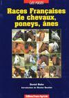 Les Races Francaises De Chevaux ; Poneys Et Anes