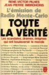 Livres - Toute la vrit. 1. Toute la vrit. l'mission de Radio Monte-Carlo