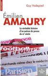 Emilien Amaury ; la véritable histoire d'un patron de presse du XXe siècle