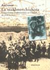 La Makhnovchtchina. L'Insurrection Révolutionnaire En Ukraine De 1918 À 1921