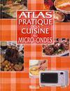 Atlas Pratique Cuisine Au Micro Ondes