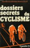Dossiers Secrets Du Cyclisme