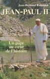 Jean-Paul Ii Un Pape Au Coeur De L'Histoire
