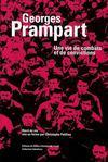 Georges Prampart ; une vie de combats et de convictions
