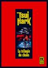DVD &amp; Blu-ray - Tsui Hark : La Trilogie Du Chaos - Coffret 3 Films