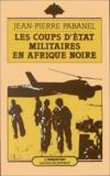 Les coups d'état militaire en Afrique Noire