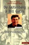 De Gutenberg A Bill Gates Terre D Inventeurs 2