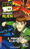 Livres - Ben 10 ; ultimate alien t.2 ; partout  la fois