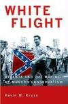 Livres - White Flight : Atlanta And The Making Of Modern Conservatism