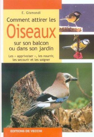 livre comment attirer les oiseaux sur son balcon ou dans son jardin elisabeth gismondi. Black Bedroom Furniture Sets. Home Design Ideas