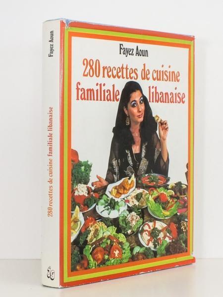 livre 280 recettes de cuisine familiale libanaise aoun fayez. Black Bedroom Furniture Sets. Home Design Ideas