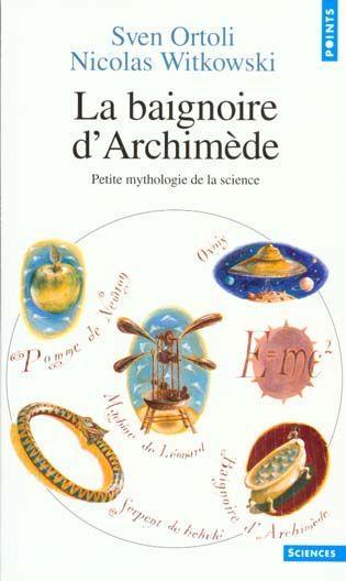 livre la baignoire d 39 archim de petite mythologie de la science sven ortoli. Black Bedroom Furniture Sets. Home Design Ideas