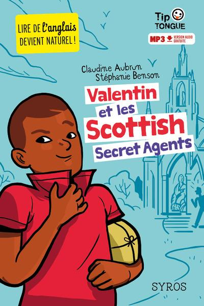 Vente Livre :                                    Valentin et les Scottish secret agents                                      - Claudine Aubrun  - Stephanie Benson  - Julien Castanie