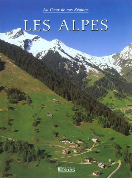 Alpes ; Au Coeur De Nos Regions  - Collectif