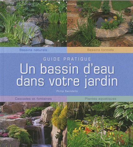 Livre un bassin d 39 eau dans votre jardin bassins naturels bassins formels cascades et - Bassin d eau jardin ...