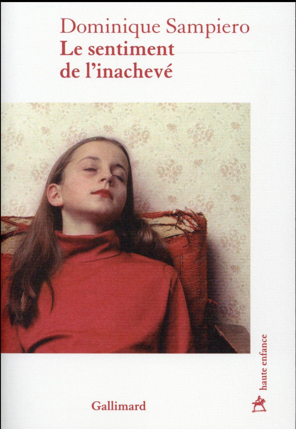 Le sentiment de l'inachevé  - Dominique Sampiero