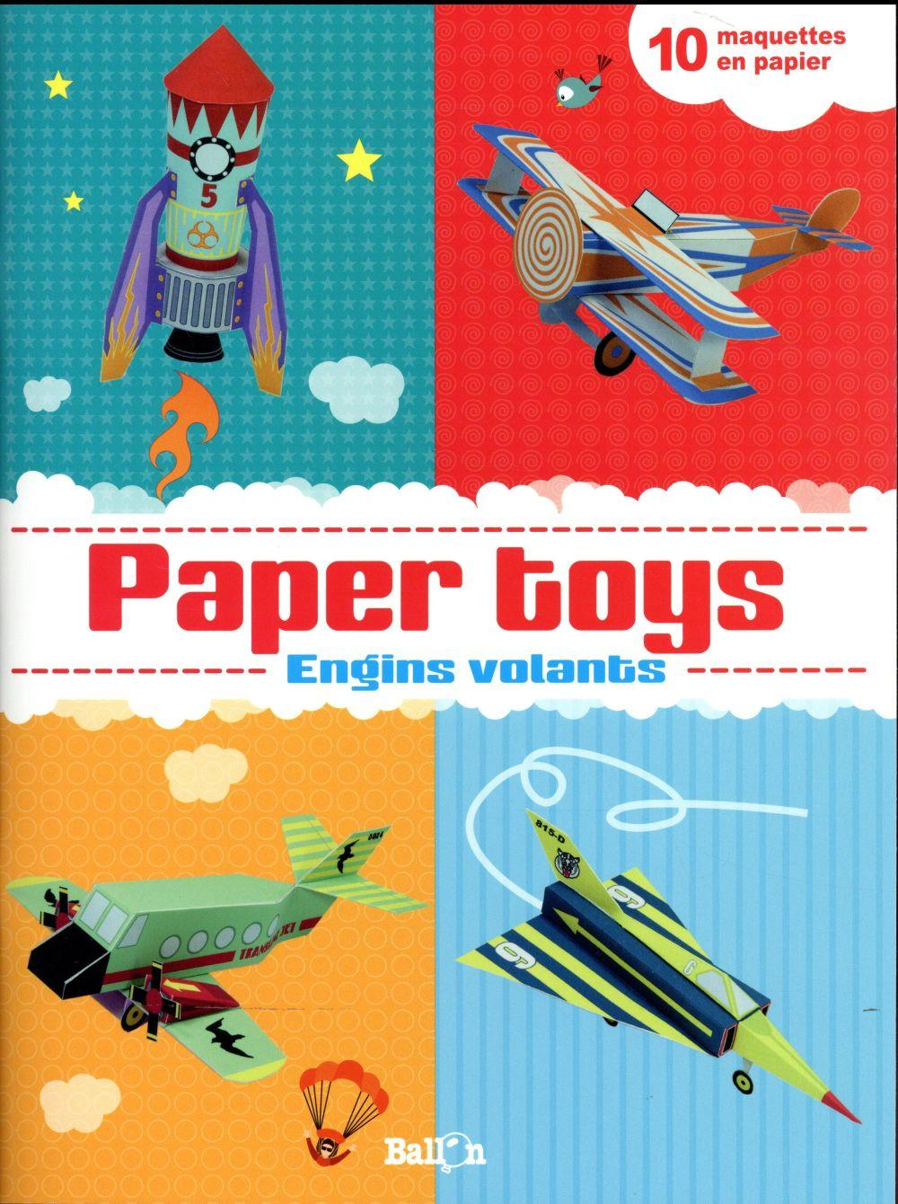 Paper toys ; engins volants  - Patrick Pasques