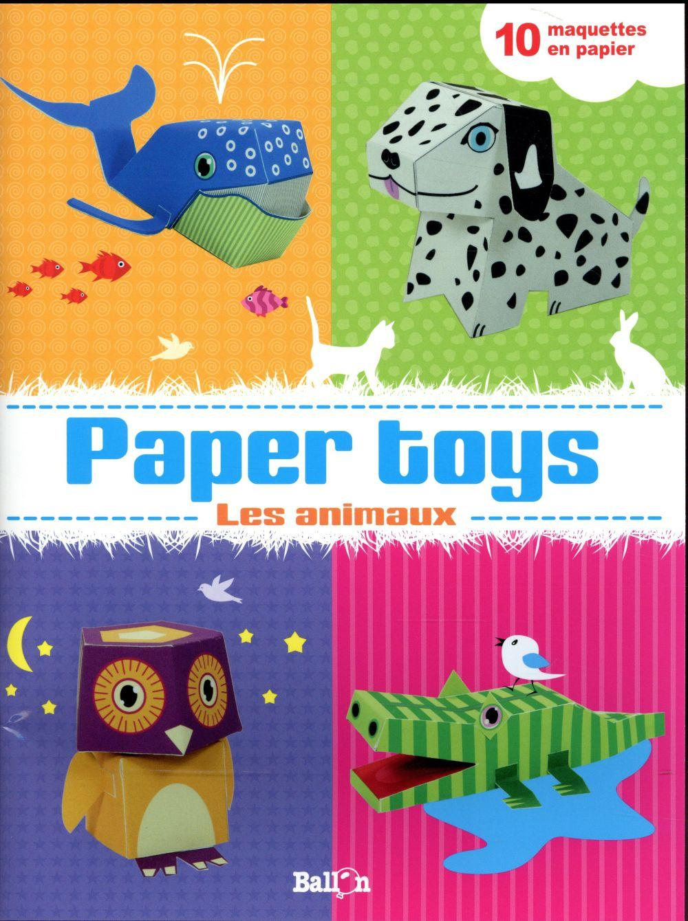 Paper toys : les animaux  - Collectif