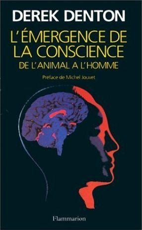 L'emergence de la conscience animale  - Derek Denton