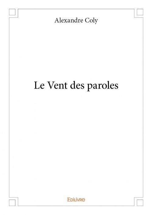 Le vent des paroles  - Alexandre Coly
