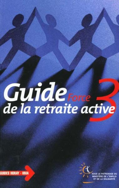 Guide Force 3 De La Retraite Active (11eme Edition)  - Xxx