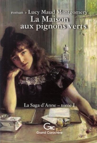 Livre la saga d 39 anne t 1 la maison aux pignons verts for Anne et la maison aux pignons verts livre