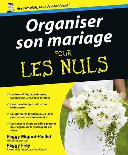 livre organiser son mariage pour les nuls peggy mignot paillet. Black Bedroom Furniture Sets. Home Design Ideas
