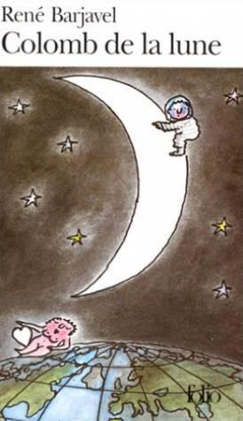 René Barjavel - Colomb de la lune