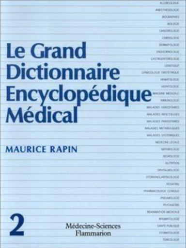 Le grand dictionnaire encyclopedique medical en 2 volumes  - Maurice Rapin