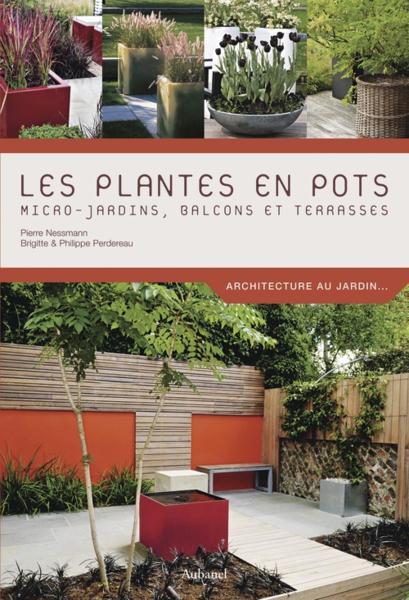 livre plantes en pots micro jardins balcons et terrasses pierre nessmann. Black Bedroom Furniture Sets. Home Design Ideas