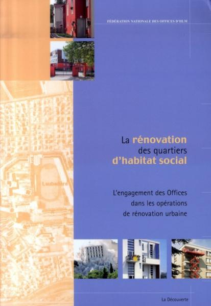 La rénovation des quartiers d'habitat social  - Fed Nat Offices Hlm
