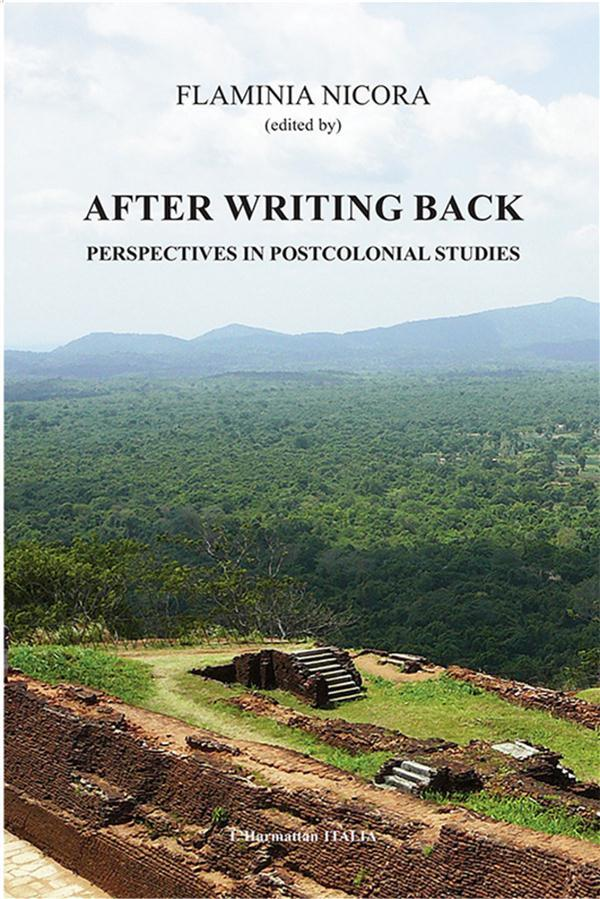After writing back ; perspectives in postcolonial studies  - Flaminia Nicora