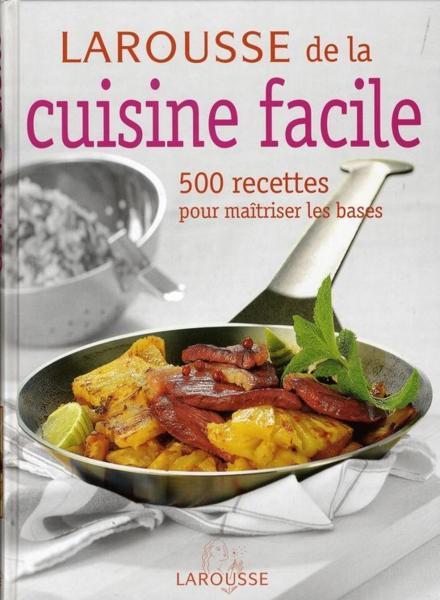 Larousse De La Cuisine Facile Collectif Livre France Loisirs