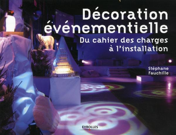 Livre d coration v nementielle du cahier des charges for Decoration evenementielle