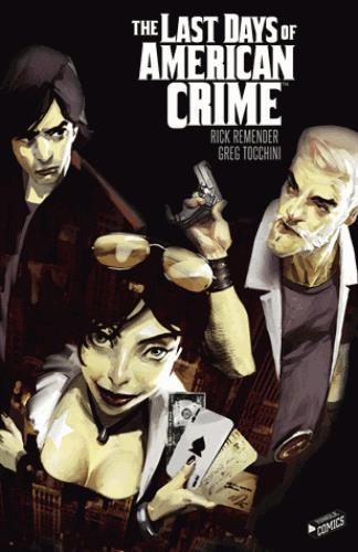 Last days of american crime ; intégrale  - Greg Tocchini  - Rick Remender