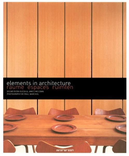 Elements in architectur ; espaces  - Collectif