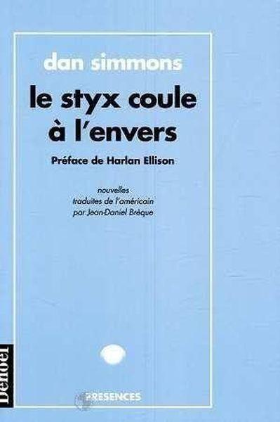 Le Styx Coule A L'Envers  - Dan Simmons