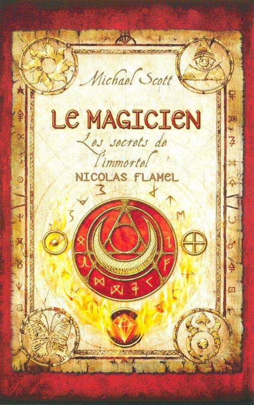 SCOTT Michael - LES SECRETS DE L'IMMORTEL NICOLAS FLAMEL - Tome 2 : Le magicien 17666799_1081015