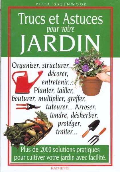 Livre trucs et astuces pour votre jardin pippa greenwoods for 1001 trucs et astuces pour le jardin