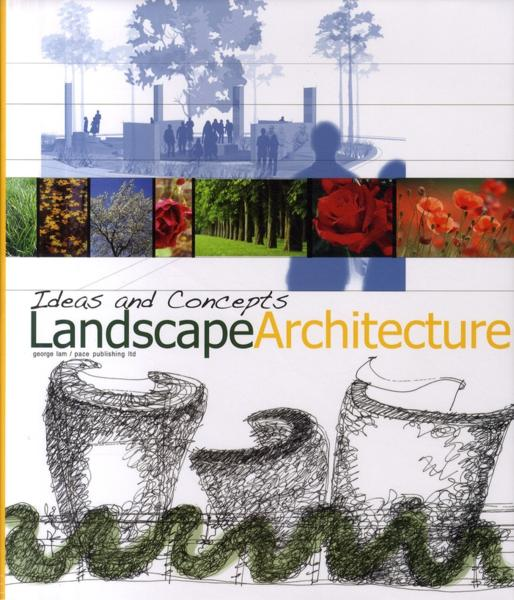 Vente Livre :                                    Landscape architecture ; ideas and concepts                                      - Lam George  - George Lam