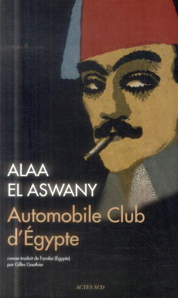 Automobile club d'Egypte  - Alaa El Aswany
