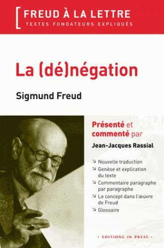 La (de)negation ; Sigmund Freud  - Jean-Jacques Rassial