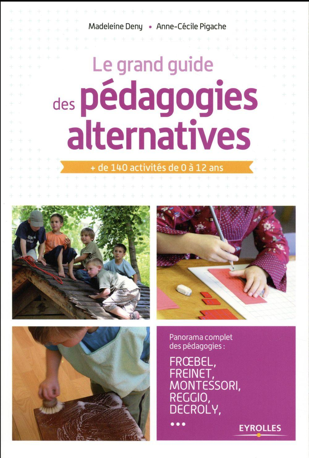 Vente  Le grand guide des pédagogies alternatives  - Madeleine Deny  - Deny/Pigache  - Anne-Cecile Pigache
