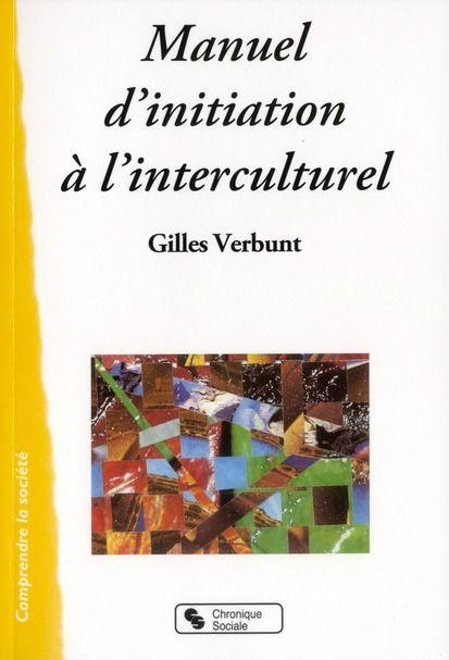 Manuel d'initiation à l'interculturel  - Gilles Verbunt