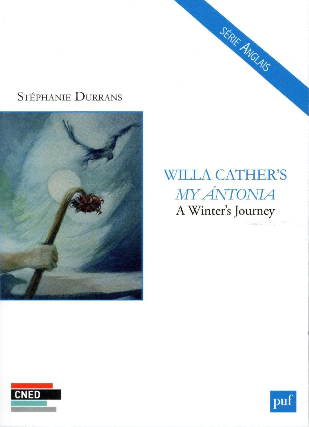 Willa Cather's my Antonia ;à winter journey  - Durrans Stephanie