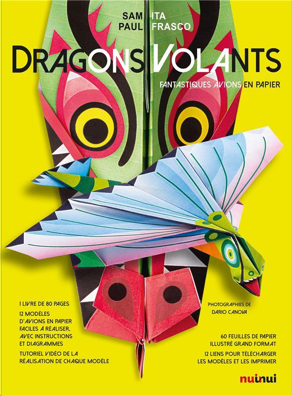Dragons volants ; fantastiques avions en papier ; coffret  - Sam Ita  - Paul Frasco